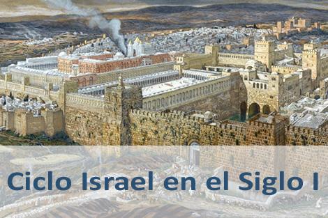 Ciclo Israel en el Siglo I
