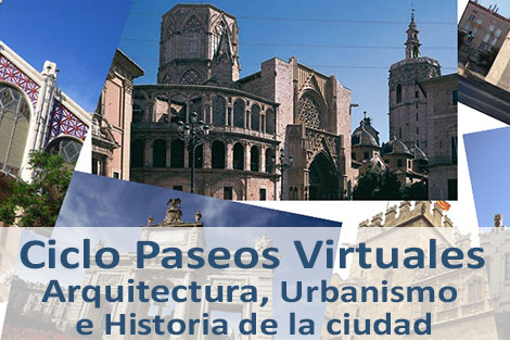Ciclo Paseos Virtuales por la Arquitectura, el Urbanismo e Historia de la Ciudad