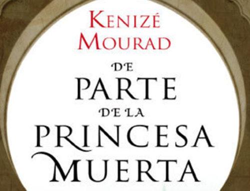 """""""De parte de la princesa muerta"""" de Kenizé Mourad"""