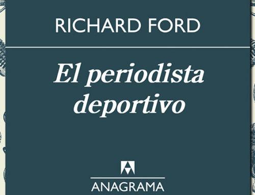"""""""El periodista deportivo"""" de Richard Ford"""