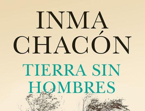 """""""Tierra sin hombres"""" de Inma Chacón"""