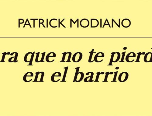 """""""Para que no te pierdas en el barrio"""" de Patrick Modiano"""